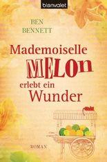 Mademoiselle Melon erlebt ein Wunder