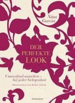 Der perfekte Look: Umwerfend aussehen - bei jeder Gelegenheit - Illustrationen von Ruben Toledo
