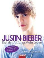 Justin Bieber - Erst der Anfang