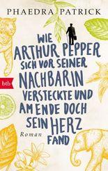 Wie Arthur Pepper sich vor seiner Nachbarin versteckte und am Ende doch sein Herz fand