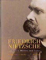 Friedrich Nietzsche. Chronik in Bildern und Texten