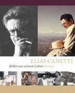 Elias Canetti - Bilder aus seinem Leben
