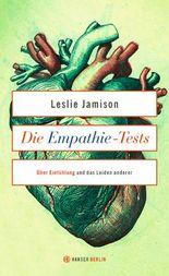 Die Empathie-Tests - Über Einfühlung und das Leiden anderer. Essays