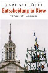 Entscheidung in Kiew - Ukrainische Lektionen