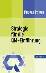 Strategie für die QM-Einführung. Voraussetzungen - Erfolgsfaktoren - Werkzeuge