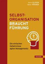 Agile Selbstorganisation braucht Führung