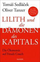 Lilith und die Dämonen des Kapitals - Die Ökonomie auf Freuds Couch