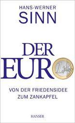 Der Euro - Von der Friedensidee zum Zankapfel