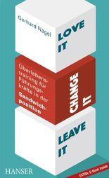 Love it, change it or leave it - Überlebenstraining für Führungskräfte in der Sandwich-Position