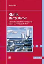 Statik starrer Körper: Technische Mechanik für Versorgungs-, Energie- und Verfahrenstechnik