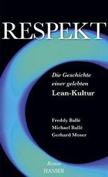 Respekt: Die Geschichte einer gelebten Lean-Kultur Roman