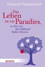 Das Leben ist ein Paradies, zu dem wir den Schlüssel finden können