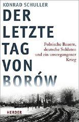 Der letzte Tag von Borów: Polnische Bauern, deutsche Soldaten und ein unvergangener Krieg