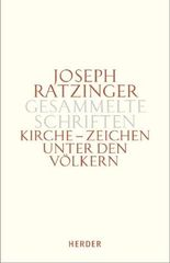Joseph Ratzinger - Gesammelte Schriften / Kirche - Zeichen unter den Völkern
