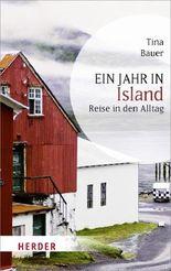 Ein Jahr in Island: Reise in den Alltag (HERDER spektrum)