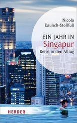 Ein Jahr in Singapur: Reise in den Alltag (HERDER spektrum)