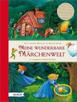 Meine wunderbare Märchenwelt. Die schönsten Märchen der Brüder Grimm