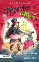 Monster Mia und der teuflische Talentwettbewerb