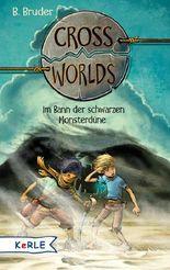 Cross Worlds  - Im Bann der schwarzen Monsterdüne