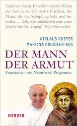 Der Mann der Armut: Franziskus - ein Name wird Programm