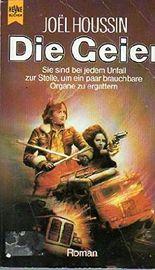 Die Geier. Science Fiction Roman.