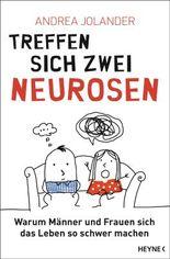 Treffen sich zwei Neurosen...