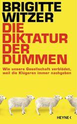 Die Diktatur der Dummen