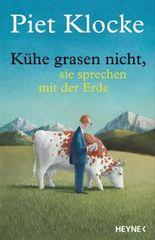 Kühe grasen nicht, sie sprechen mit der Erde