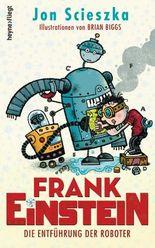 Frank Einstein - Die Entführung der Roboter