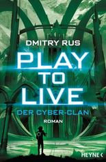 Play to Live - Der Cyber-Clan