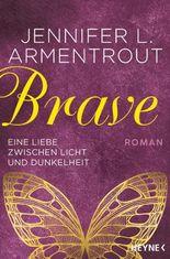 Brave - Eine Liebe zwischen Licht und Dunkelheit