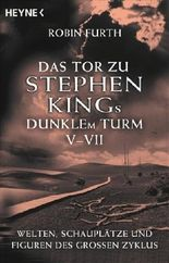 Das Tor zu Stephen Kings Dunklem Turm V-VII