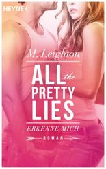 All The Pretty Lies - Erkenne mich