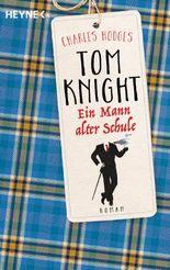 Tom Knight. Ein Mann alter Schule