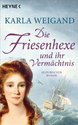 Die Friesenhexe und ihr Vermächtnis