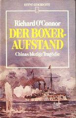 Der Boxeraufstand. Gewalt und Tragödie.