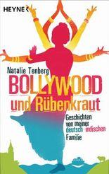 Bollywood und Rübenkraut