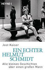 Ein echter Helmut Schmidt: Alle kleinen Geschichten über einen großen Mann
