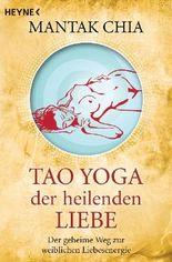 Tao Yoga der heilenden Liebe