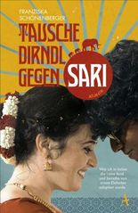 Tausche Dirndl gegen Sari: Wie ich in Indien die Liebe fand und beinahe von einem Elefanten adoptiert wurde