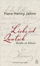 Liebe ist Quatsch - Briefe an Ellinor