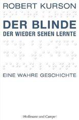 Der Blinde, der wieder sehen lernte