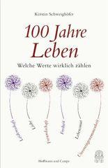 100 JAHRE LEBEN - Welche Werte wirklich zählen