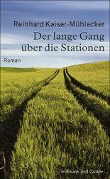 Der lange Gang über die Stationen: Roman