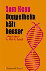 Doppelhelix hält besser: Erstaunliches aus der Welt der Genetik