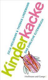 Kinderkacke: Das ehrliche Elternbuch