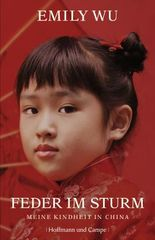 Feder im Sturm: Meine Kindheit in China
