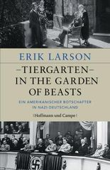 Tiergarten - In the Garden of Beasts: Ein amerikanischer Botschafter in Nazi-Deutschland