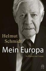 Mein Europa: Mit einem Gespräch mit Joschka Fischer