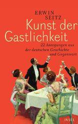 Kunst der Gastlichkeit - 22 Anregungen aus der deutschen Geschichte und Gegenwart